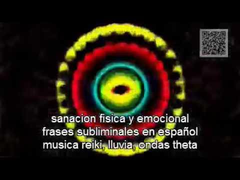 sanacion fisica y emocional, frases subliminales en español, musica reiki, lluvia, ondas theta