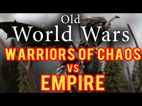 Warriors of Chaos vs Empire Warhammer Fantasy Battle Report - Old World Wars Ep 135
