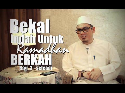 Ceramah Umum: Bekal Indah Untuk Ramadhan Berkah (bag 3 -selesai) - Ustadz Ahmad Zainuddin, Lc