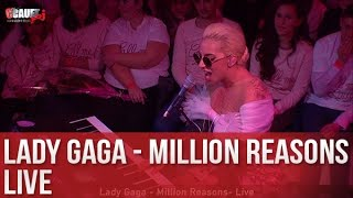 Lady Gaga - Million Reasons - Live - C'Cauet sur NRJ