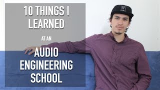 10 Things I Learned at an Audio Engineering School