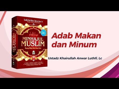 Adab Makan Dan Minum - Ustadz Khairullah Anwar Lufhi, Lc