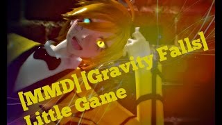 [MMD][Gravity Falls] Little Game