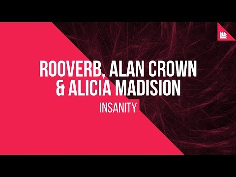 Rooverb, Alan Crown & Alicia Madison - Insanity