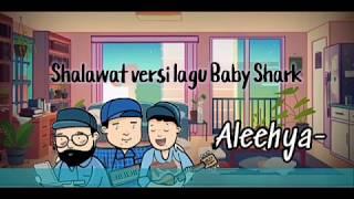 SHALAWAT VERSI LAGU BABY SHARK | ALEEHYA