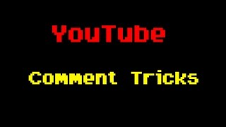 New Youtube Comment Tricks!