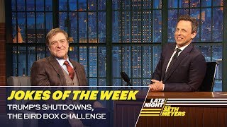Seth's Favorite Jokes of the Week: Trump's Shutdowns, The Bird Box Challenge
