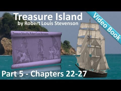 Part 5 - My Sea Adventure - Treasure Island by Robert Louis Stevenson (Chs 22-27)