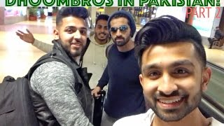 DhoomBros in Karachi! - ShehryVlogs # 73