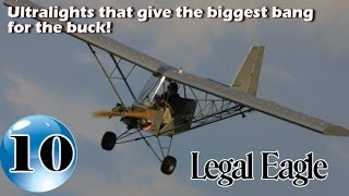 Legal Eagle Ultralight - 12 Ultralight Aircraft that give the biggest bang for the buck!