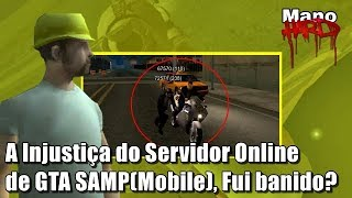 A Injustiça do Servidor Online  de GTA SAMP(Mobile), Fui banido?
