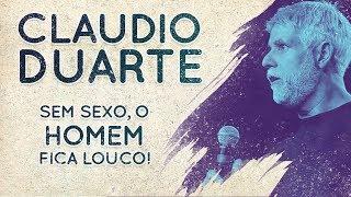 Claudio Duarte Sem Sexo O Homem Fica Louco A Mulher Fica Feia