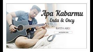 APA KABARMU - Enda & Oncy // Rafith Abey cover