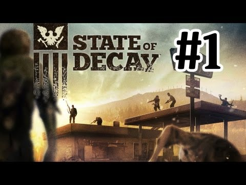 State Of Decay Gameplay Walkthrough Part 1 With Commentary