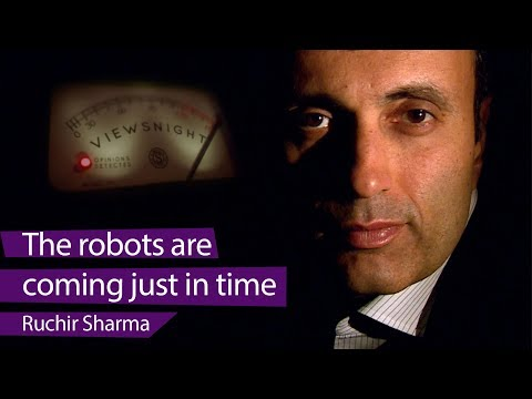 Ruchir Sharma: 'The robots are coming, and just in time' - Viewsnight