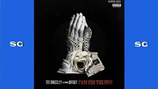 Tee Grizzley Pray For The Drip Ft Offset Sg