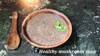 Healthy mushroom soup | 10 mins easy healthy recipe | cook with Swati Shah