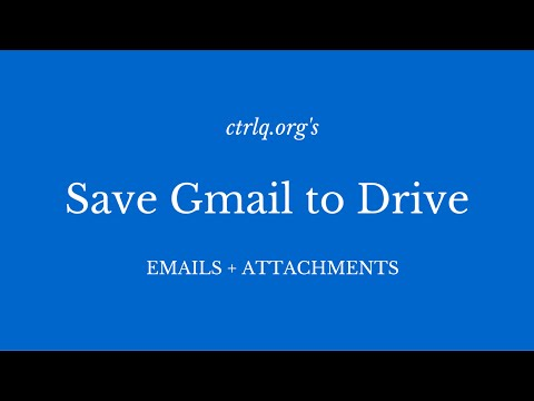 How to Save your Gmail to Google Drive Automatically