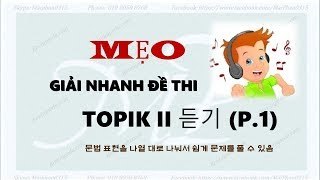 MẸO GIẢI NHANH ĐỀ THI TOPIK 2-8- TOPIK II