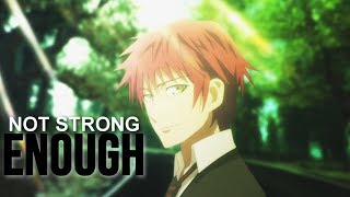 K Seven Stories: Mikoto Suoh「AMV」- Not Strong Enough
