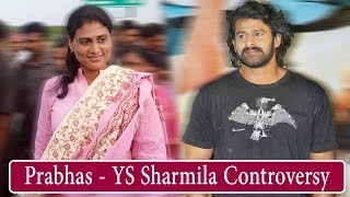 Prabhas clarifies about YS Sharmila controversy