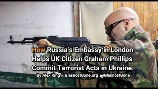 UK Citizen Graham Phillips Commits Terrorist Act in Ukraine