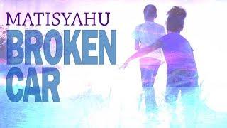 """Matisyahu """"Broken Car"""" (Official Music Video)"""