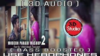 Modern Pahadi Mashup 3D AUDIO  Bass Boosted  Ashis