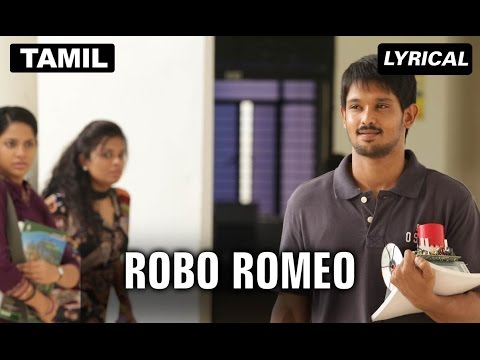 Robo Romeo | Full Song With Lyrics | Tamizhukku En Ondrai Azhuthavam video
