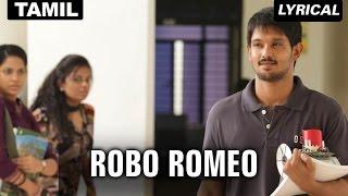 Robo Romeo   Full Song with Lyrics   Tamizhukku En Ondrai Azhuthavam