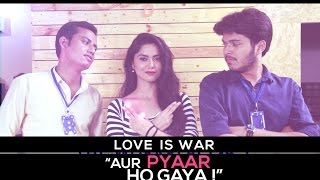 "The Workplace | Ep-4.3 | Love Is War - ""Aur Pyar Ho Gaya""  Ft. Nazar Battu"