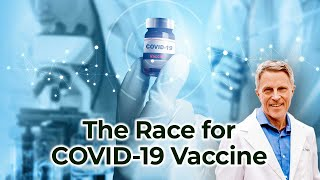 The Race for COVID-19 Vaccine