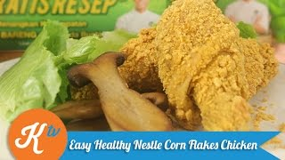 Resep Ayam Panggang Corn Flakes (Easy Healthy Nestle Corn Flakes Chicken Recipe)