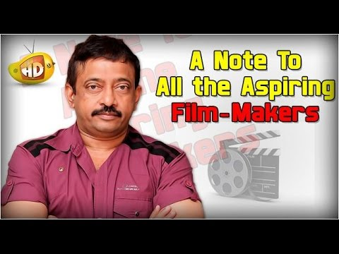 A note to all the aspiring film makers