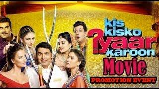 Kis Kisko Pyaar Karoon [2015] Kapil Sharma, Simran Kaur, Manjari & Elli, Full Movie Promotion Video!