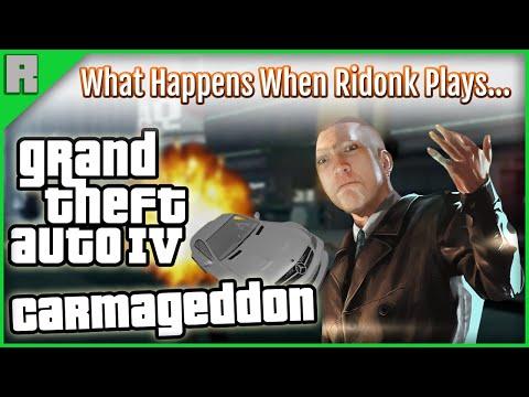 What Happens When Ridonk Plays... GTA IV (Carmageddon 2)