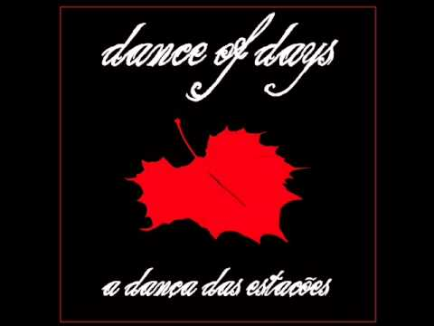 Dance Of Days - Te Prometo Estar Sempre Por Aqui