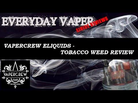 VaperCrew Eliquids - Tobacco Weed review