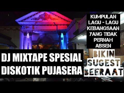 MIXTAPE SPESIAL DISKOTIK PUJASERA BEST OF THE BEST ALBUM #1