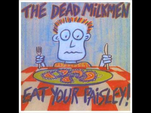 Dead Milkmen - I Hear Your Name