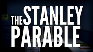 The Stanley Parable - There Once Was A Man Named Stanley