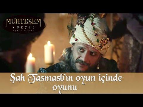 Şah Tahmasb'ın oyun içinde oyunu - Muhteşem Yüzyıl 138. Bölüm