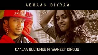 Yaaneet Dinquu Ft Caalaa bultume - Abbaan  biyyaa_- New Oromo Music 2017