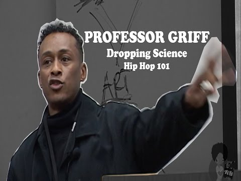 Professor Griff - Dropping Science  (Hip-Hop 101)