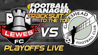 Tracksuit to the Top: Episode 26 - Playoffs LIVE | Football Manager 2015