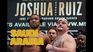 SAUDI ARABIA TO STAGE ANTHONY JOSHUA VS ANDY RUIZ JR REMATCH