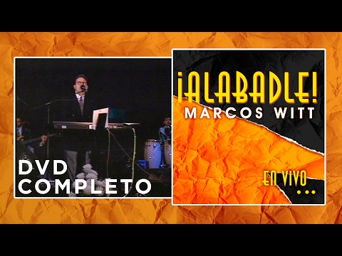 Marcos Witt - Alabadle - DVD Completo
