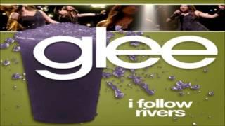 Watch Glee Cast I Follow Rivers video