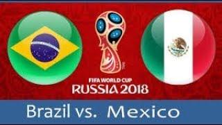 Kênh Trực Tiếp Bóng Đá Hôm Nay -  Brasil vs  Mexico - lúc 21h ngày 2/7/2018