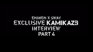 Eminem x Sway - The Kamikaze Interview (Part 4)